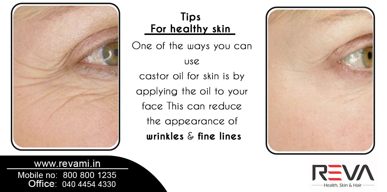 Tips For healthy skin One of the ways you can use castor