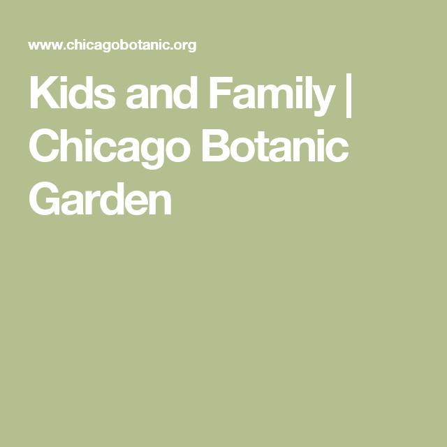 Kids And Family | Chicago Botanic Garden