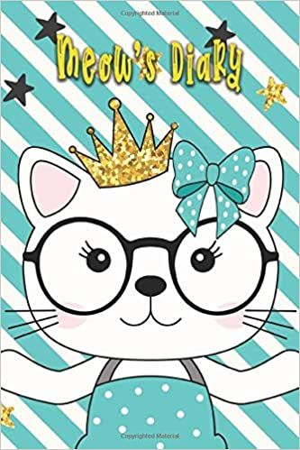 Meow's Diary: Cute Journal Notebook – Great Gift for Cat Lovers, Girls, Daughters, Women, Girlfriends With Cute Cover and Interior