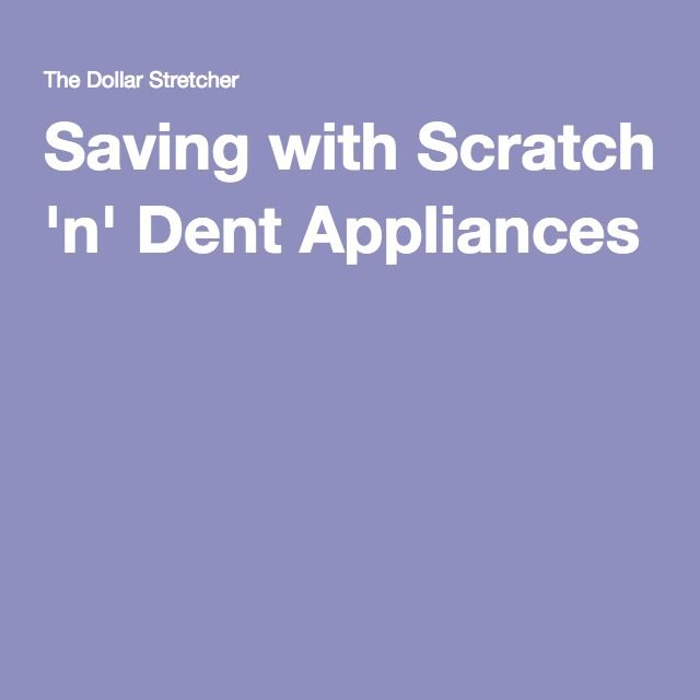 Saving with Scratch 'n' Dent Appliances