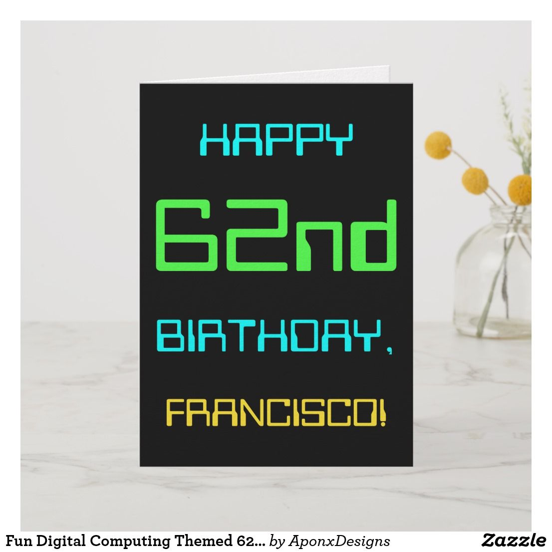 Fun Digital Computing Themed 62nd Birthday Card Greeting Cards Greetings 19th