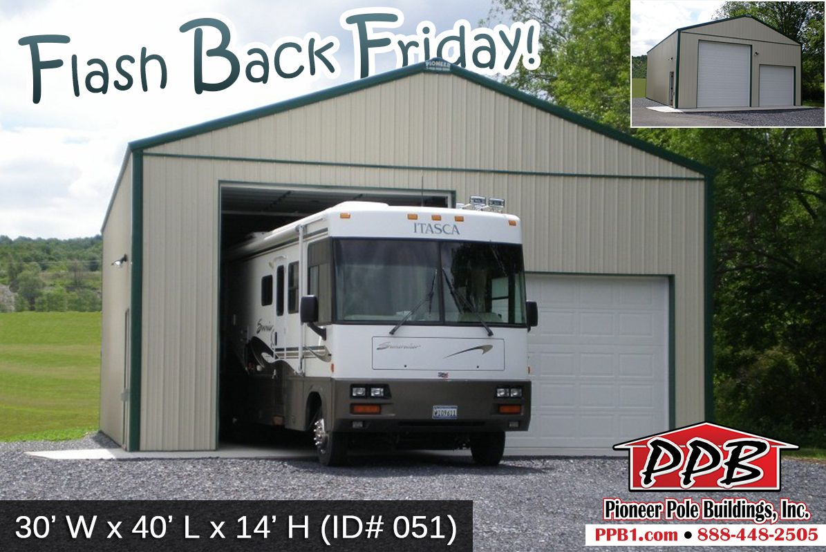 Happy Flash Back Friday Dimensions 30 W X 40 L X 14 H Id 051 30 Standard Trusses 4 On Cen Pole Barn Garage Pole Barn Homes Residential Garage Doors