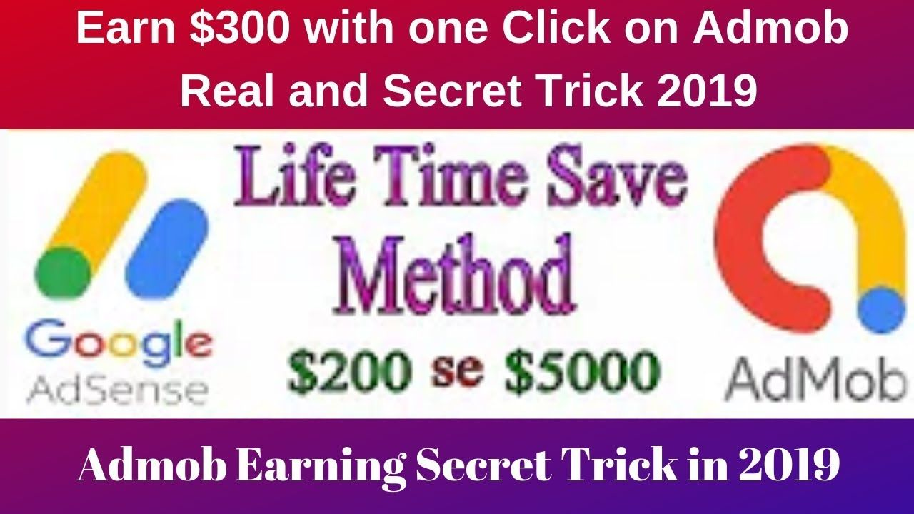 Earn $300 with one Click on Admob Real and Secret Trick 2019 | Admob