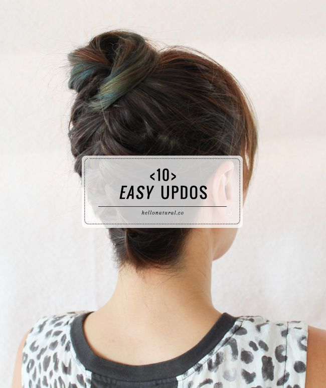 Some sophisticated and some messy, these easy updos can all be done by you, at home.
