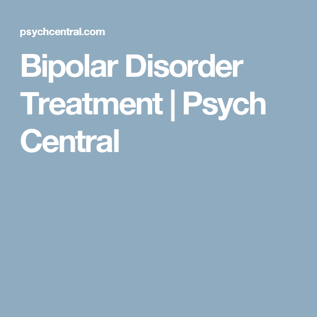 Bipolar Disorder Treatment | Psych Central