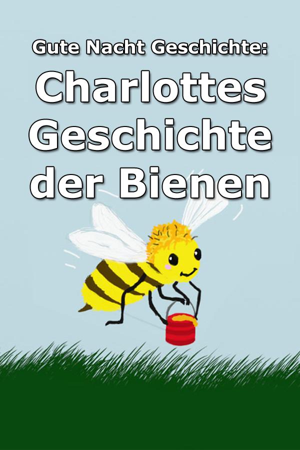 Photo of Charlottes Geschichte der Bienen – Gute Nacht Geschichte über die wichtige Aufg…