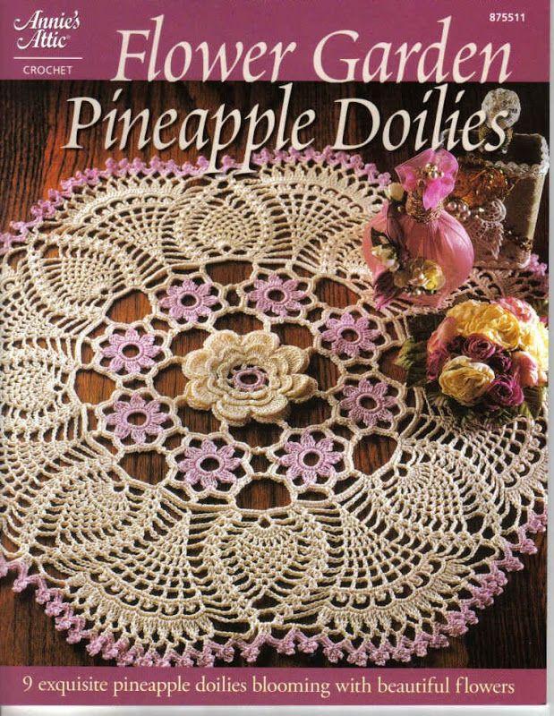 FLOWER GARDEN PINEAPPLE DOILIES - Chloe Taylor - Álbuns da web do Picasa...A free crochet book with free written patterns!!