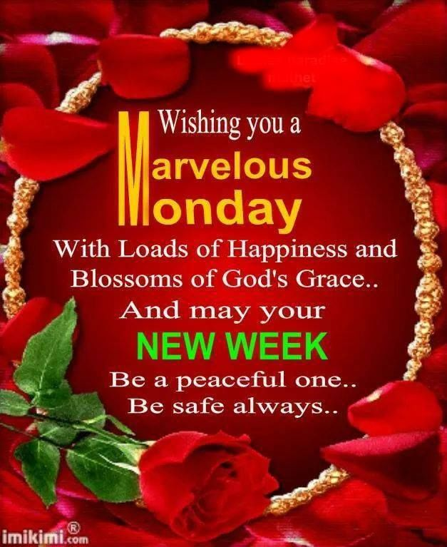 Wishing you a blessed Monday and may your New Week Be a ...