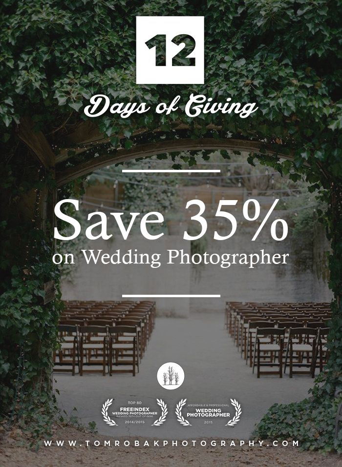 12 Days of Giving! Book your wedding photographer and save 35%. www.tomrobakphotography.com
