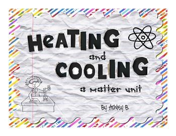 Heating And Cooling Matter Experiments That Teach Matter