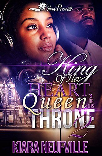 King of Her Heart, Queen of His Throne 2 by Kiara Neufville https://www.amazon.com/dp/B01FY0GYQY/ref=cm_sw_r_pi_dp_nH7qxbEB73294