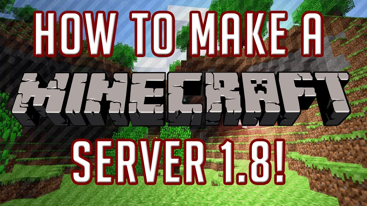 How To Make A Minecraft Server 1.8.1 [Updated Version