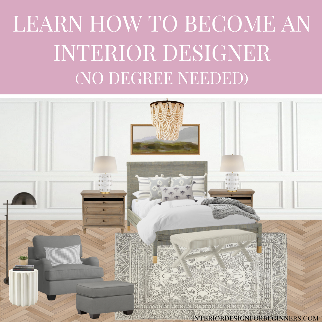 Learn How To Become An Interior Designer In Just 90 Days Without