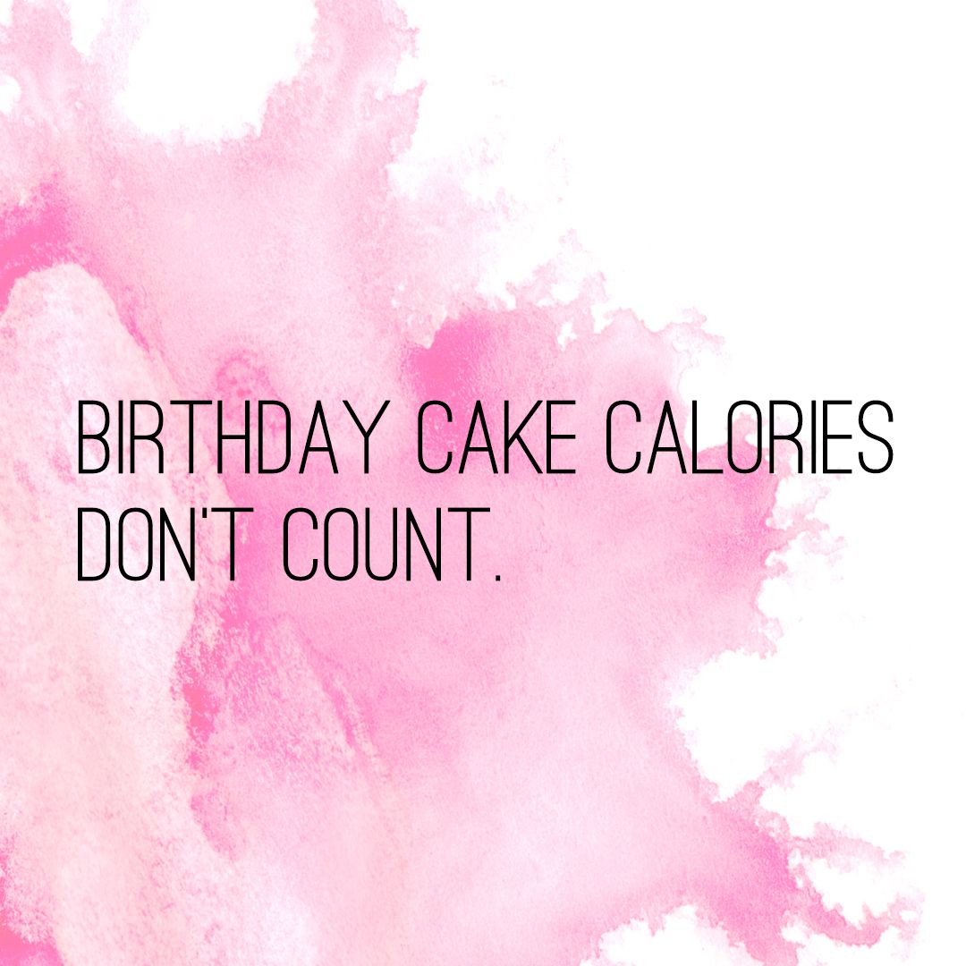 Excellent Birthday Cake Calories Dont Count Cake Quotes Funny Birthday Personalised Birthday Cards Paralily Jamesorg
