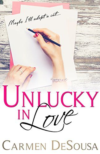 Unlucky In Love By Carmen Desousa Free Kindle Books Books Free Ebooks