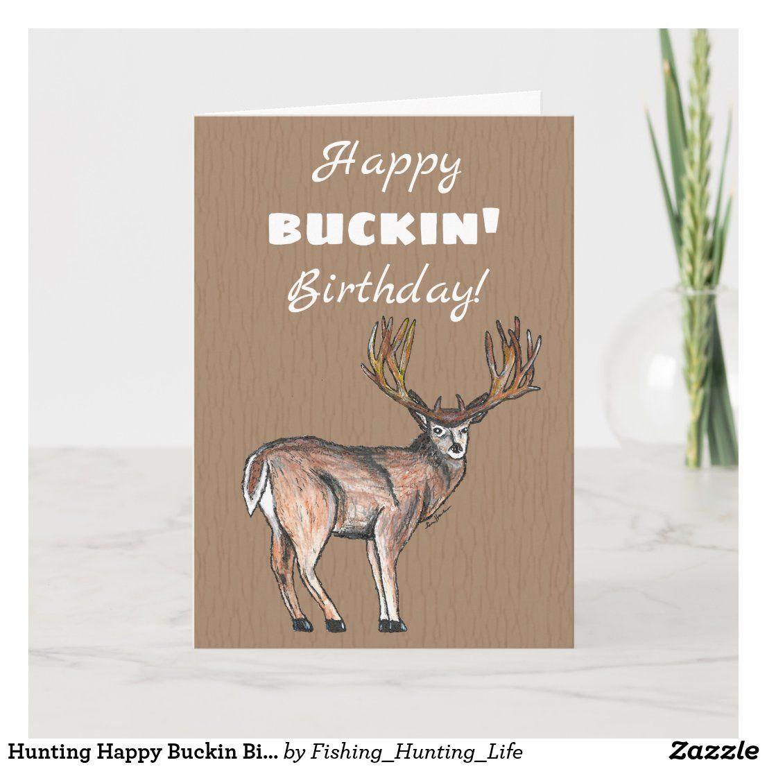 Hunting Happy Buckin Birthday Card Zazzle Com Birthday Cards Dad Birthday Card Hunting Birthday