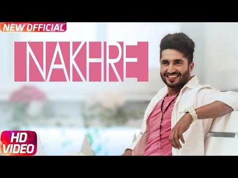 Entertainment and fun: Nakhre (Full Song) | Jassi Gill