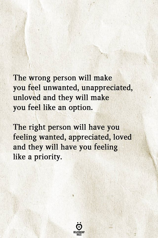 The Wrong Person Will Make You Feel Unwanted