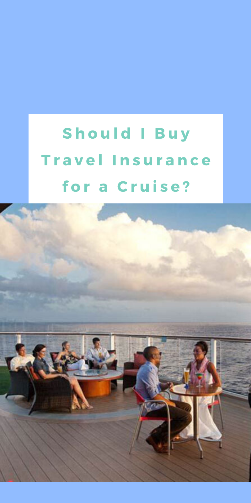 Should I Buy Travel Insurance For A Cruise? | Our Deer ...