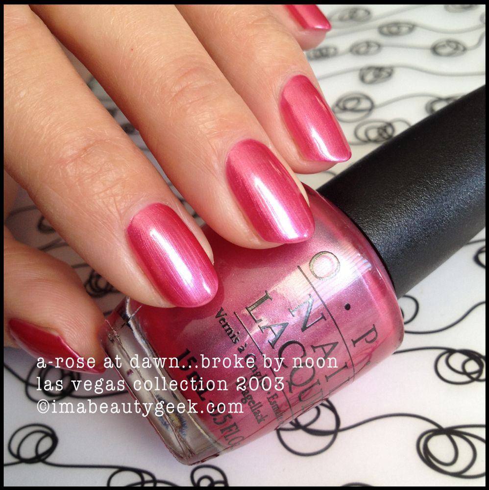 Opi A Rose At Dawn Broke By Noon Las Vegas Collection 2003 Black Label Opi 169 Imabeautygeek