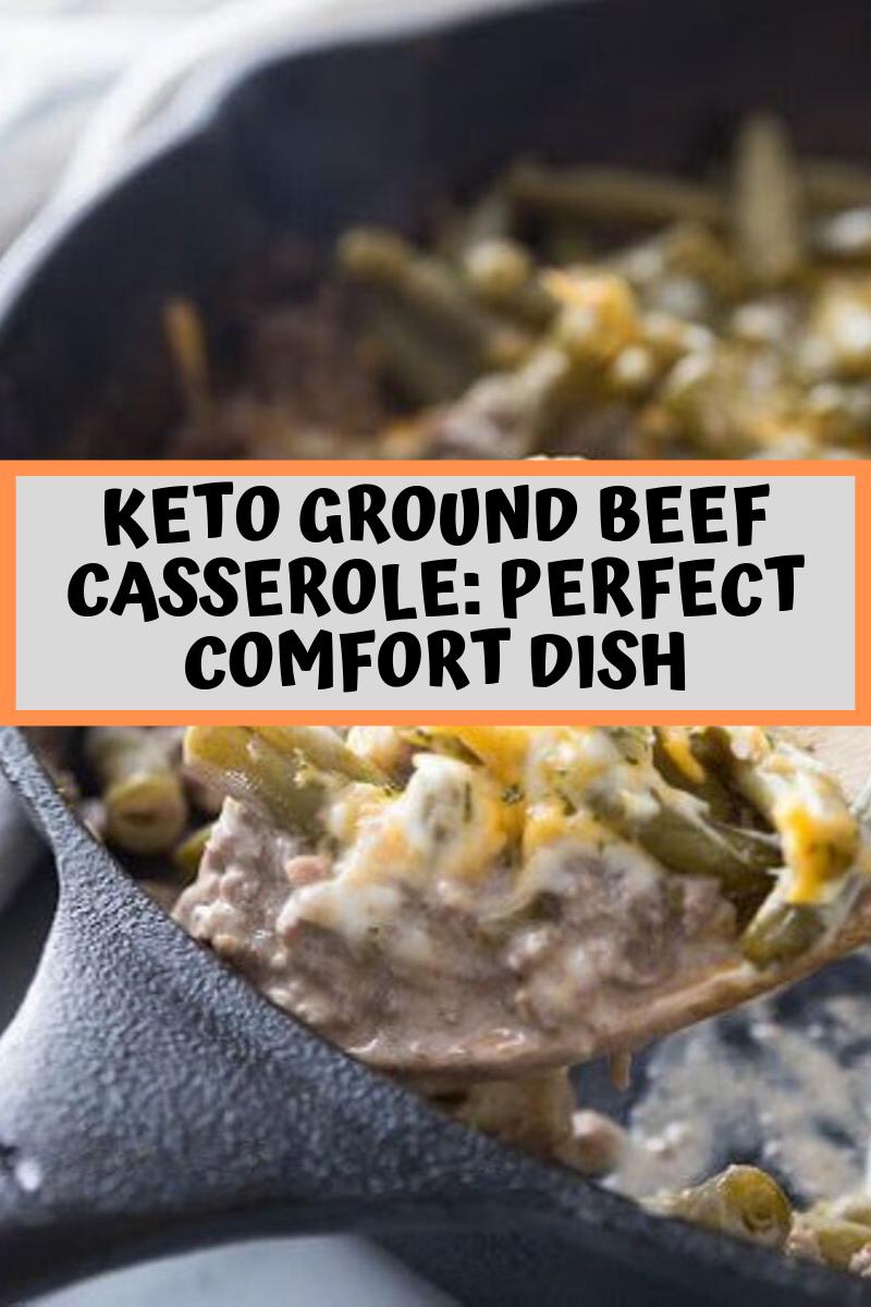 Keto Ground Beef Casserole Perfect Comfort Dish Recipes Ground Beef Casserole Comfort Dishes