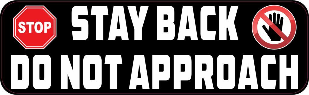 Stickertalk Stay Back Do Not Approach Magnet 10 Inches X 3 Inches In 2020 Vinyl Sticker Vinyl Approach