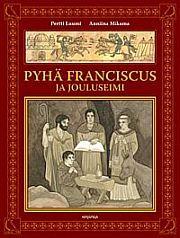 lataa / download PYHÄ FRANCISCUS JA JOULUSEIMI epub mobi fb2 pdf – E-kirjasto