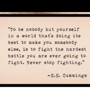Ee Cummings Quotes Eecummings I Love This Quote  My Favorite Pins