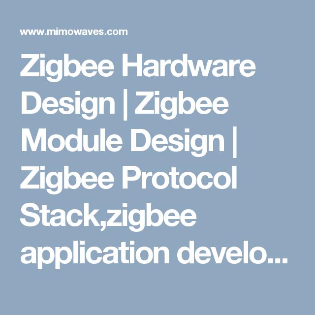 Zigbee Hardware Design Zigbee Module Design Zigbee Protocol