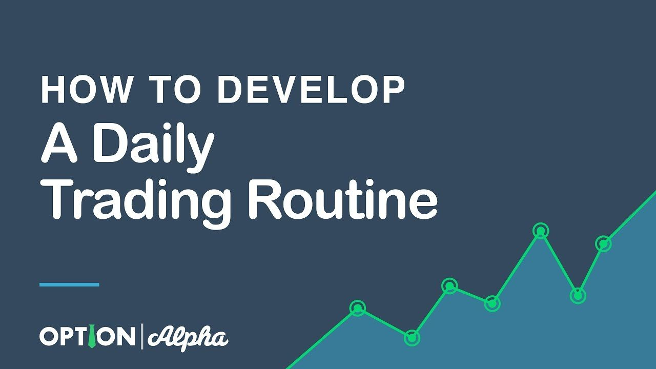 How To Develop A Daily Trading Routine Youtube Development