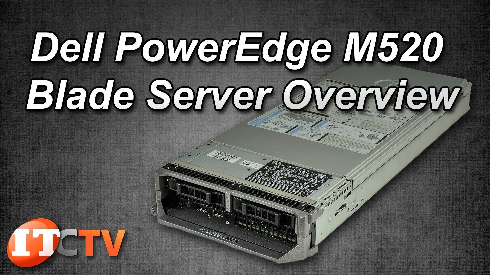 Dell PowerEdge M520 Blade Server Overview Dell's