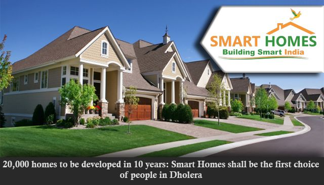 20,000 homes to be developed in 10 years Smart Homes