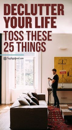 Get Rid Of These 25 Things To Declutter Your Life Ramesh