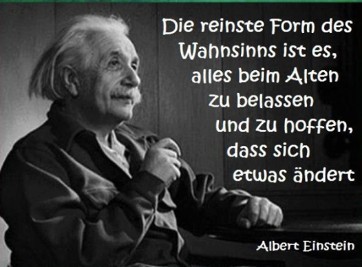 Die Reinste Form Des Wahnsinns Wie Wahr Albert Einstein Zitate Einstein Zitate Zitate