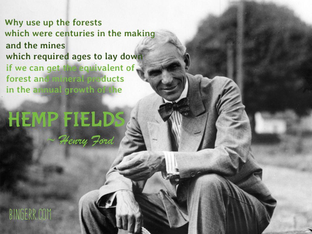 Hemp Hempinsteadoftrees Henry Ford Biography Henry Ford Henry Ford Quotes