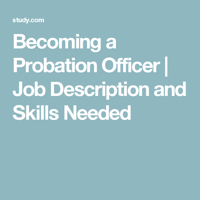 Becoming a Probation Officer | Job Description and Skills Needed ...