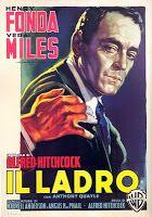 Il ladro -  Regista:  Alfred Hitchcock - Interpreti: Henry Fonda, Anthony Quayle, Vera Miles, Harold J. Stone - Paese: Usa - Anno: 1956 - Genere: drammatico