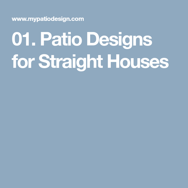 01. Patio Designs for Straight Houses | Patio design ... on Patio Designs For Straight Houses id=90293