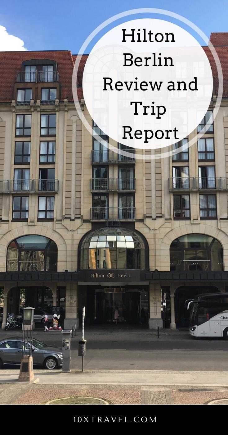 Hilton Berlin Review And Trip Report 10xtravel Hotel Rewards American Travel Destinations Trip