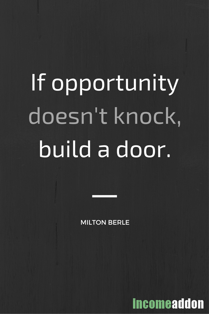 Success Inspirationalquote If Opportunity Doesn T Knock Build A Door Stand Out Quotes Work Quotes Motivational Quotes For Success
