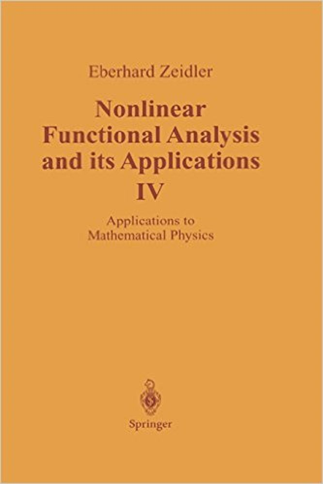 Nonlinear Functional Analysis And Its Applications With 201 Illustrations Iv Applications To Mathematical Physics Functional Analysis Mathematics Analysis