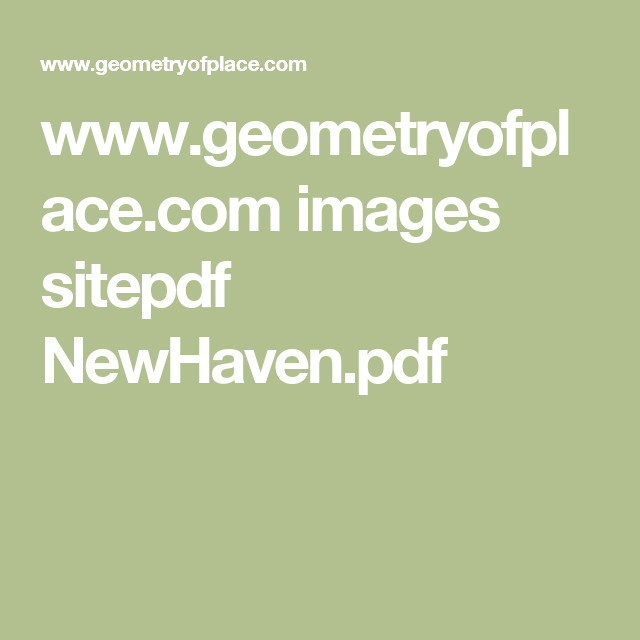 www.geometryofplace.com images sitepdf NewHaven.pdf