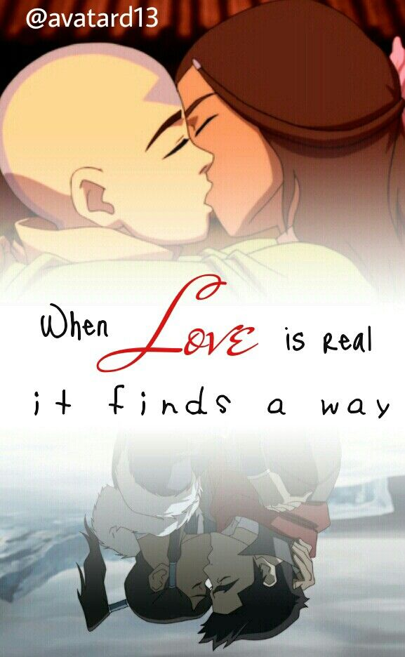 Kataang and Makorra forever ♥ wise words from Avatar Roku.