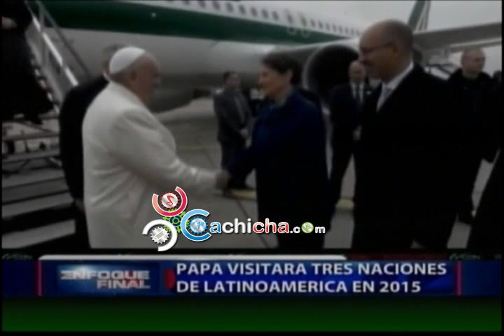 Papa Francisco Visitaría 3 Naciones De Latinoamérica En El 2015 #Video