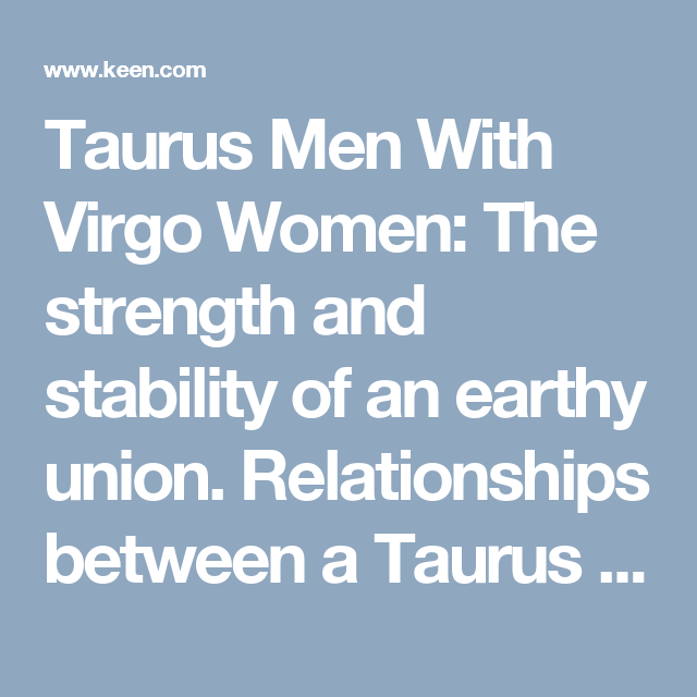 Virgo woman dating a taurus man
