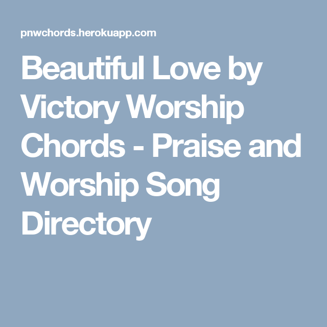 Beautiful Love By Victory Worship Chords Praise And Worship Song
