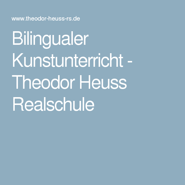 Bilingualer Kunstunterricht - Theodor Heuss Realschule