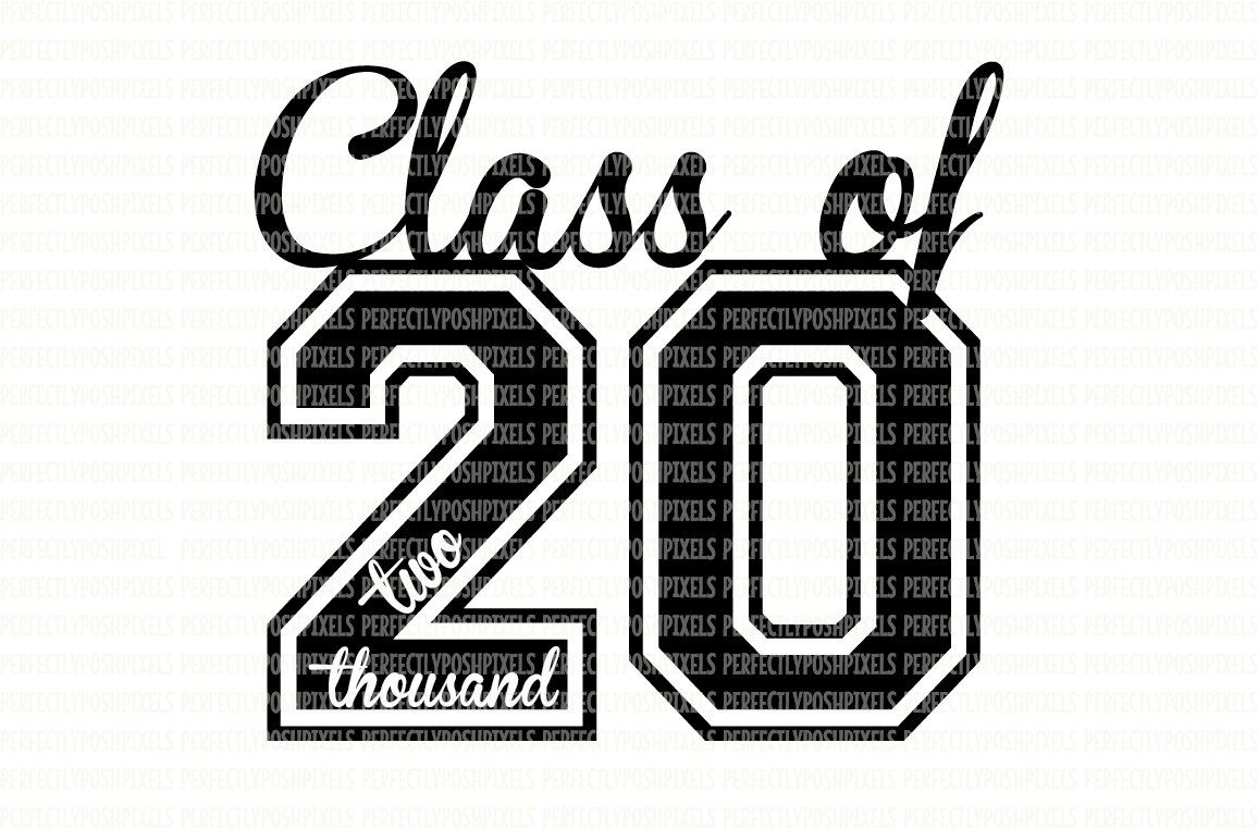 Class of 2020 Class of 2021 Class of 2022 SVG Printable