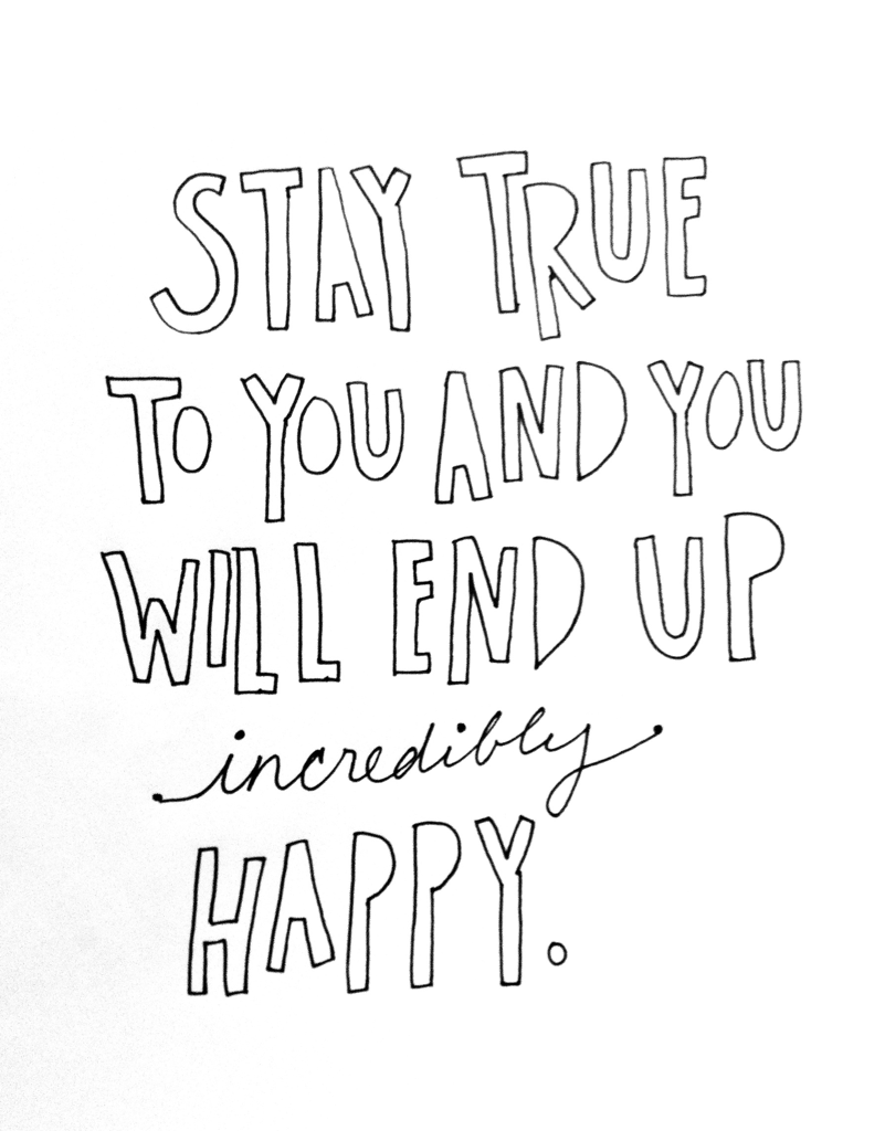 Stay true to you.