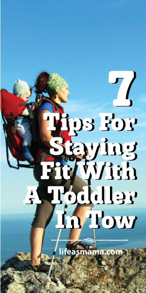 7 Tips For Staying Fit With A Toddler In Tow